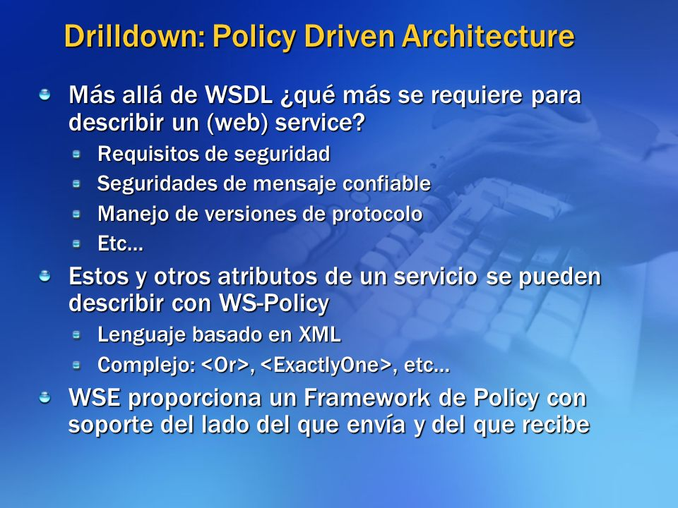 Drilldown: Policy Driven Architecture