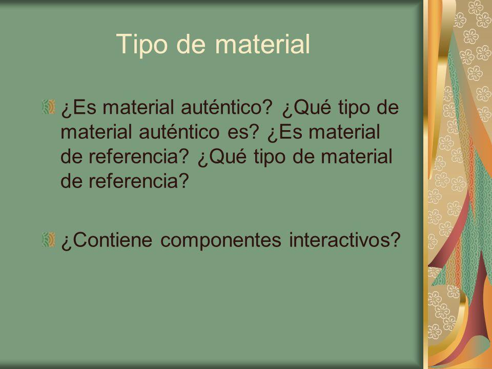 Tipo de material ¿Es material auténtico ¿Qué tipo de material auténtico es ¿Es material de referencia ¿Qué tipo de material de referencia