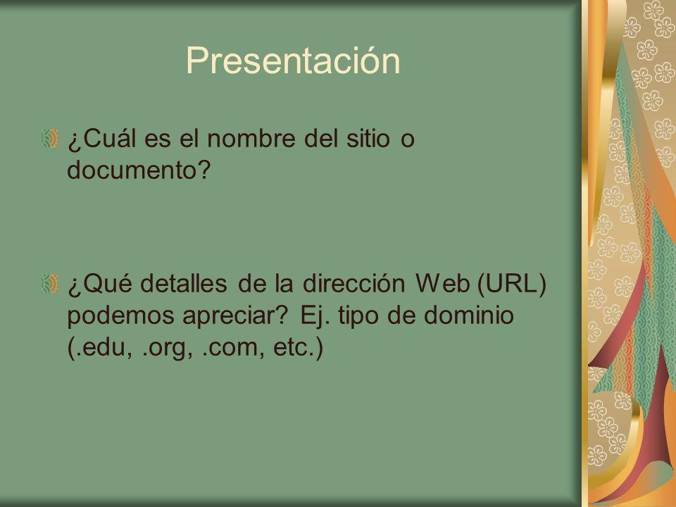 Presentación ¿Cuál es el nombre del sitio o documento