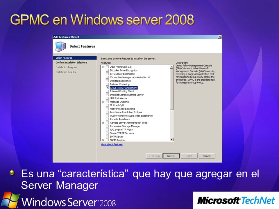 GPMC en Windows server 2008 Es una característica que hay que agregar en el Server Manager