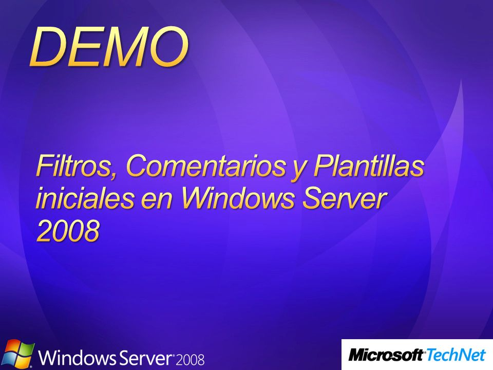 Filtros, Comentarios y Plantillas iniciales en Windows Server 2008