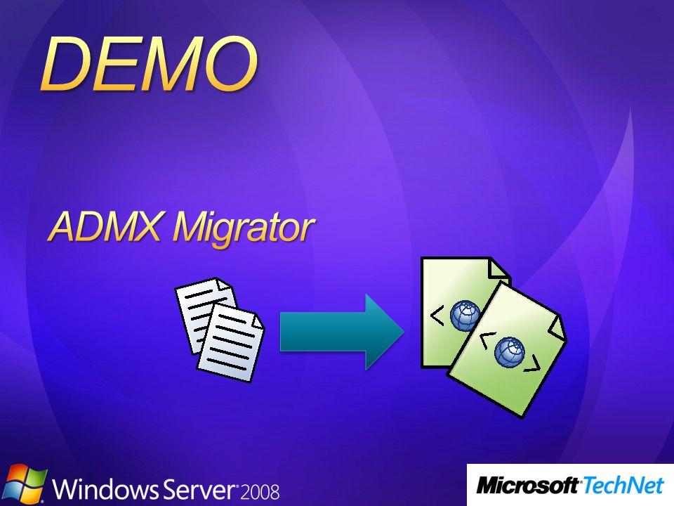 ADMX Migrator 3/24/2017 4:01 PM MICROSOFT CONFIDENTIAL
