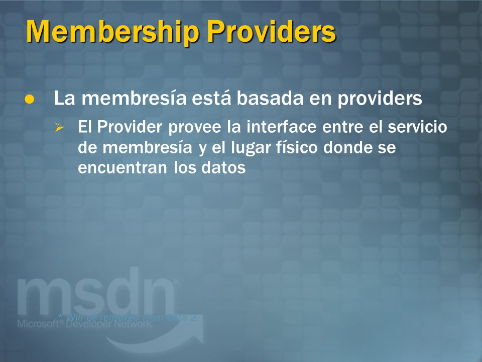 Membership Providers La membresía está basada en providers