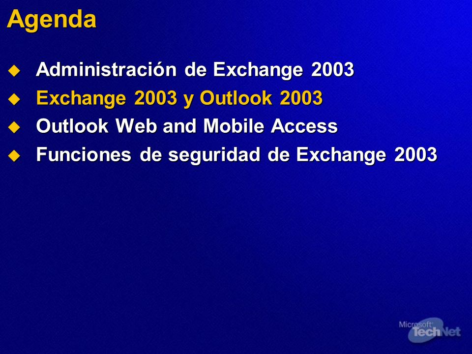 Agenda Administración de Exchange 2003 Exchange 2003 y Outlook 2003
