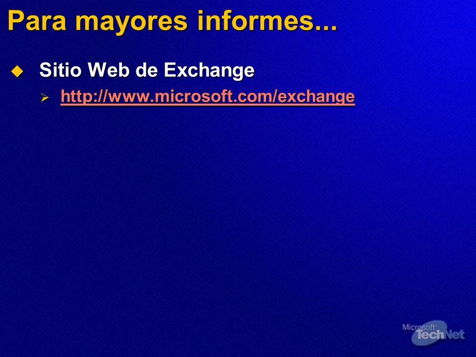 Para mayores informes... Sitio Web de Exchange