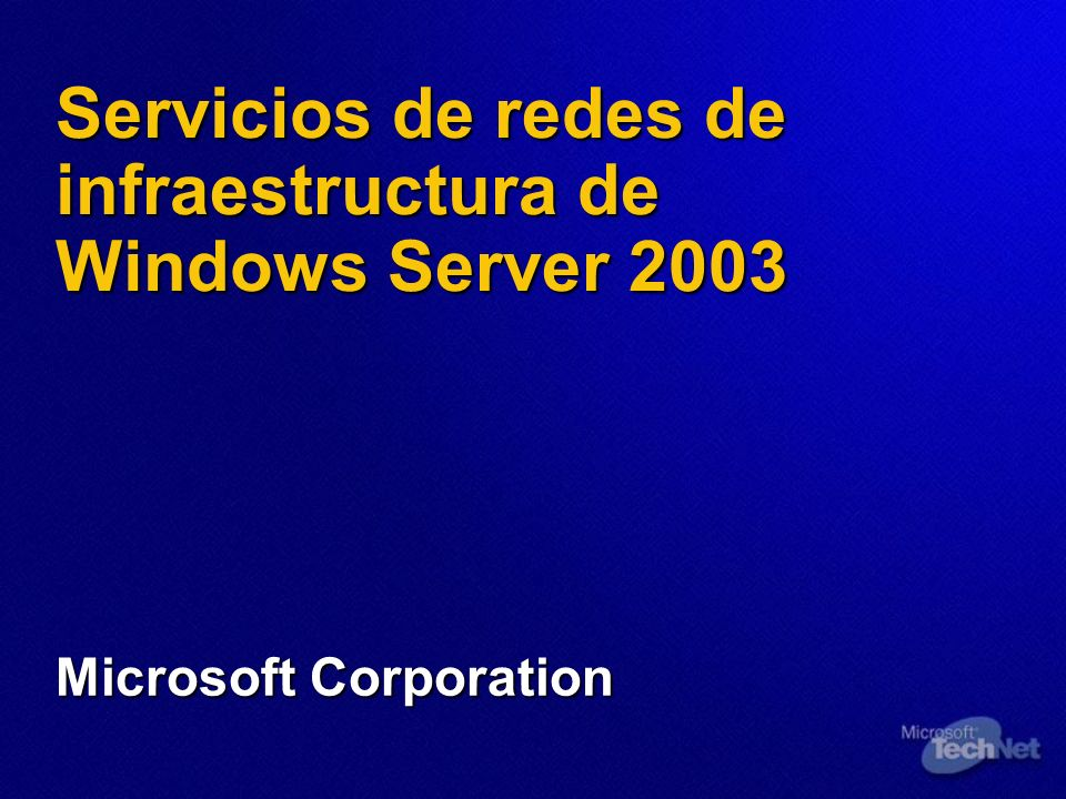 Servicios de redes de infraestructura de Windows Server 2003