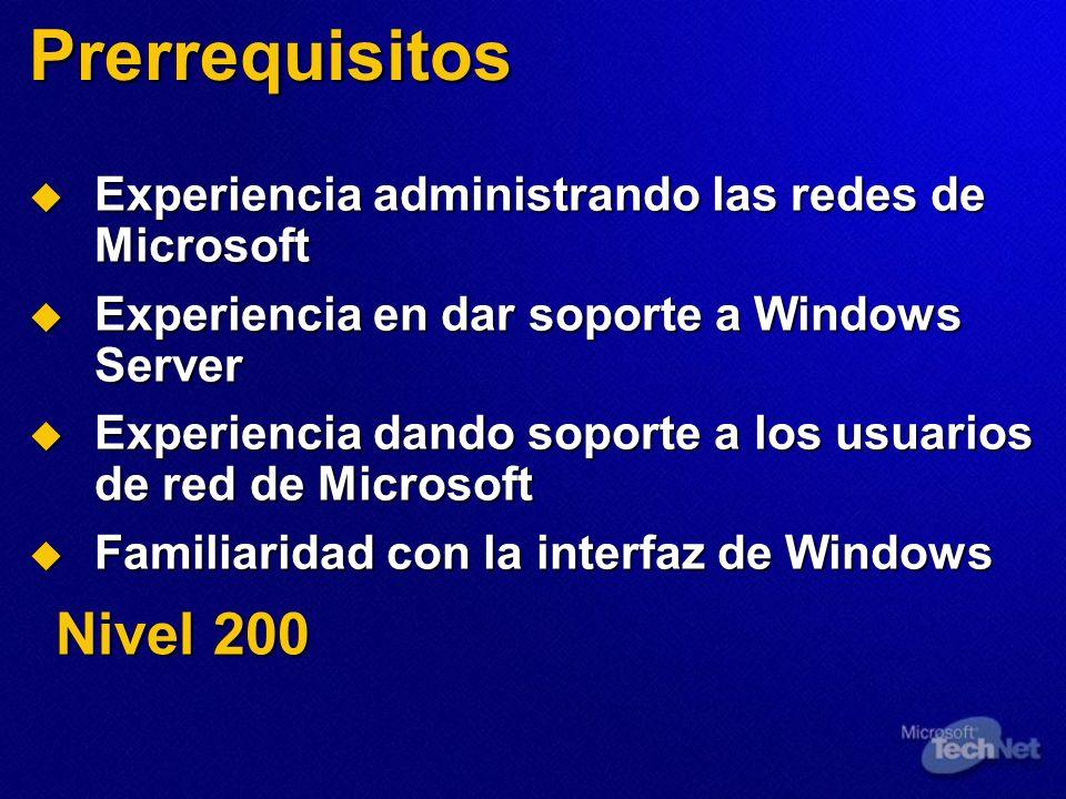 PrerrequisitosExperiencia administrando las redes de Microsoft. Experiencia en dar soporte a Windows Server.