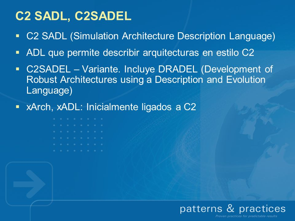 C2 SADL, C2SADEL C2 SADL (Simulation Architecture Description Language) ADL que permite describir arquitecturas en estilo C2.