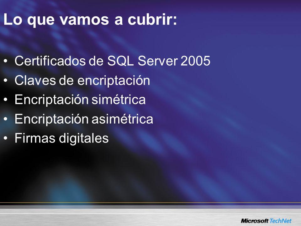 Lo que vamos a cubrir: Certificados de SQL Server 2005