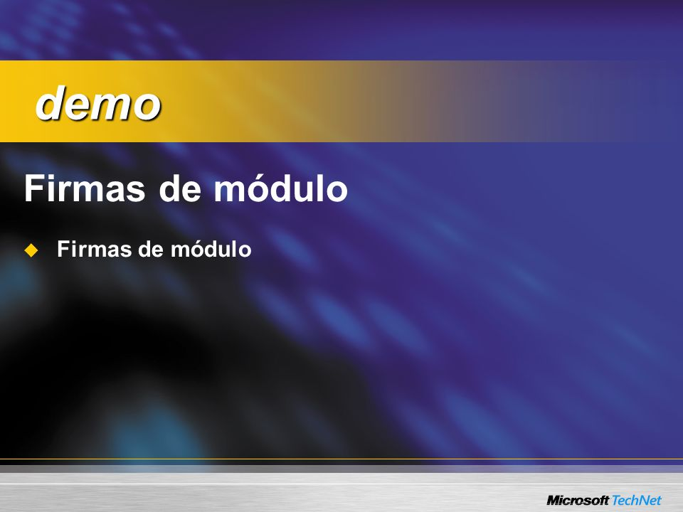 demo Firmas de módulo. <SLIDETITLE>Demonstration: Module Signatures.</SLIDETITLE> <KEYWORDS></KEYWORDS>