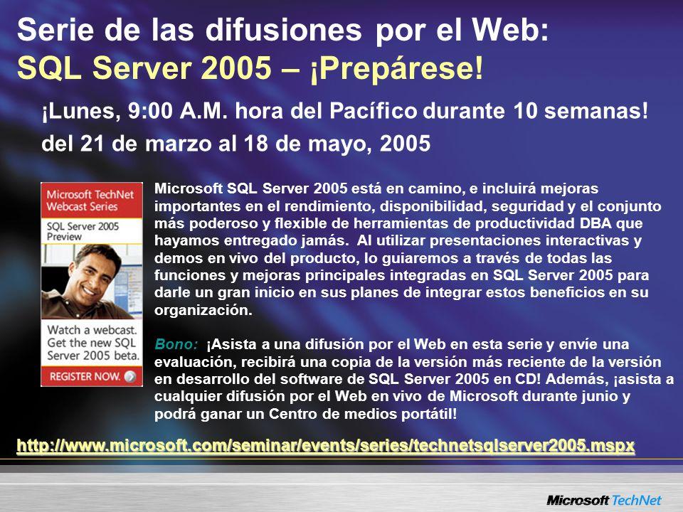 Serie de las difusiones por el Web: SQL Server 2005 – ¡Prepárese!