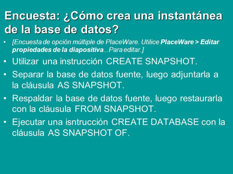 Encuesta: ¿Cómo crea una instantánea de la base de datos
