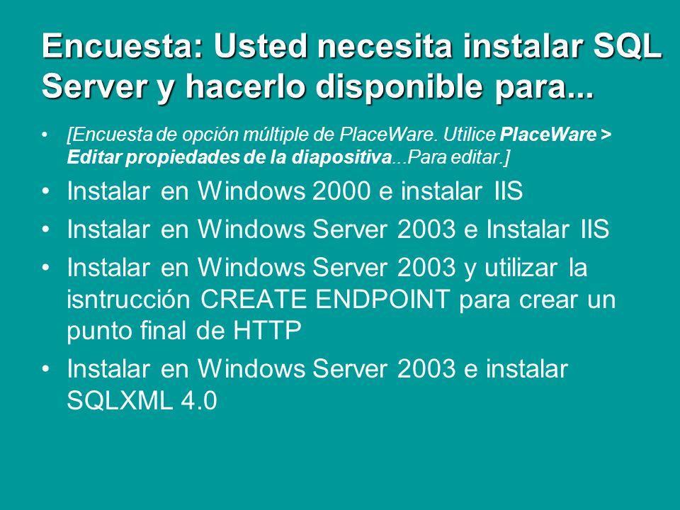 Encuesta: Usted necesita instalar SQL Server y hacerlo disponible para...
