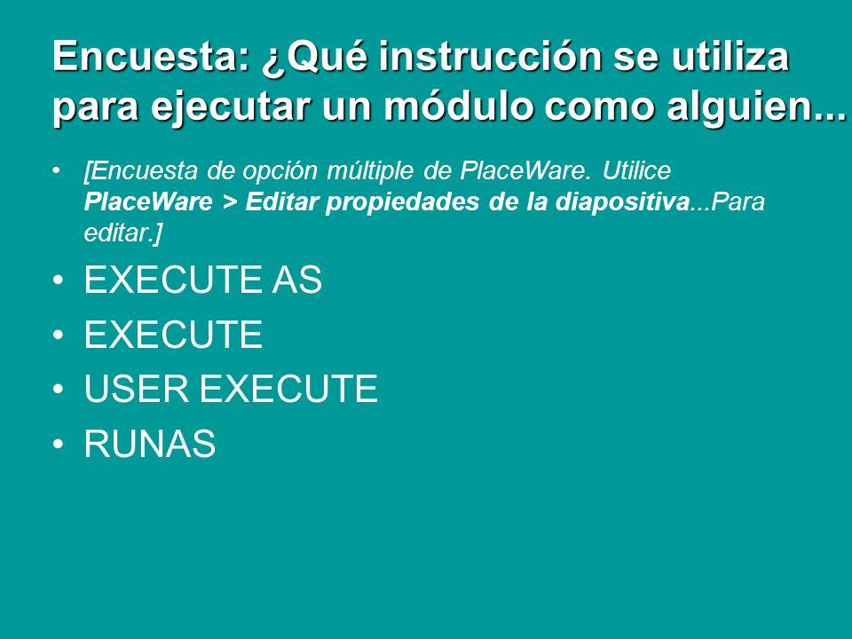 Encuesta: ¿Qué instrucción se utiliza para ejecutar un módulo como alguien...