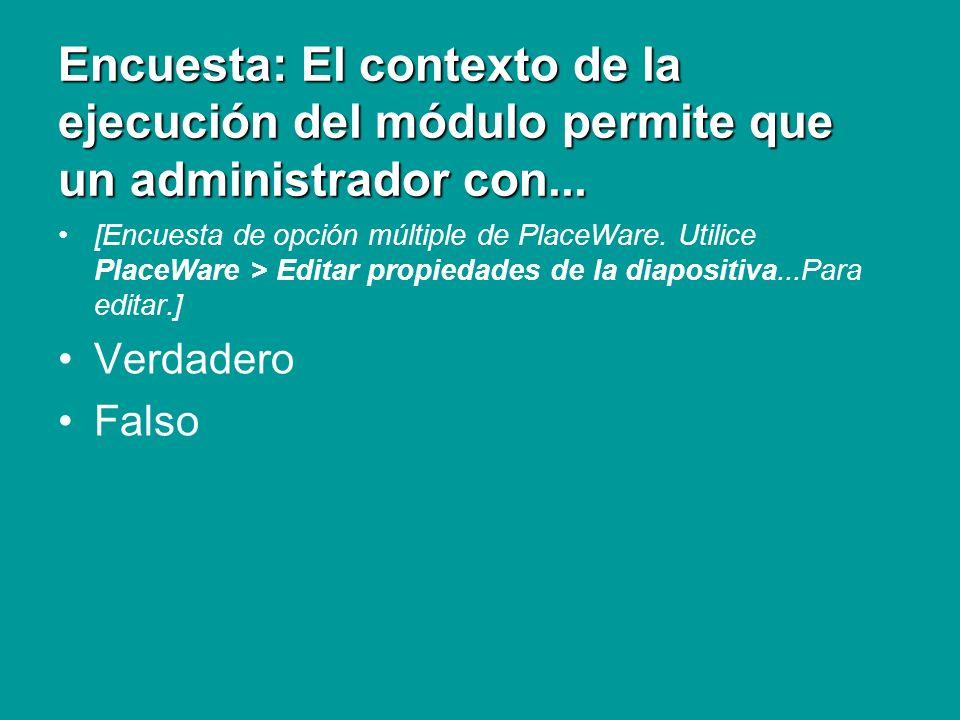 Encuesta: El contexto de la ejecución del módulo permite que un administrador con...
