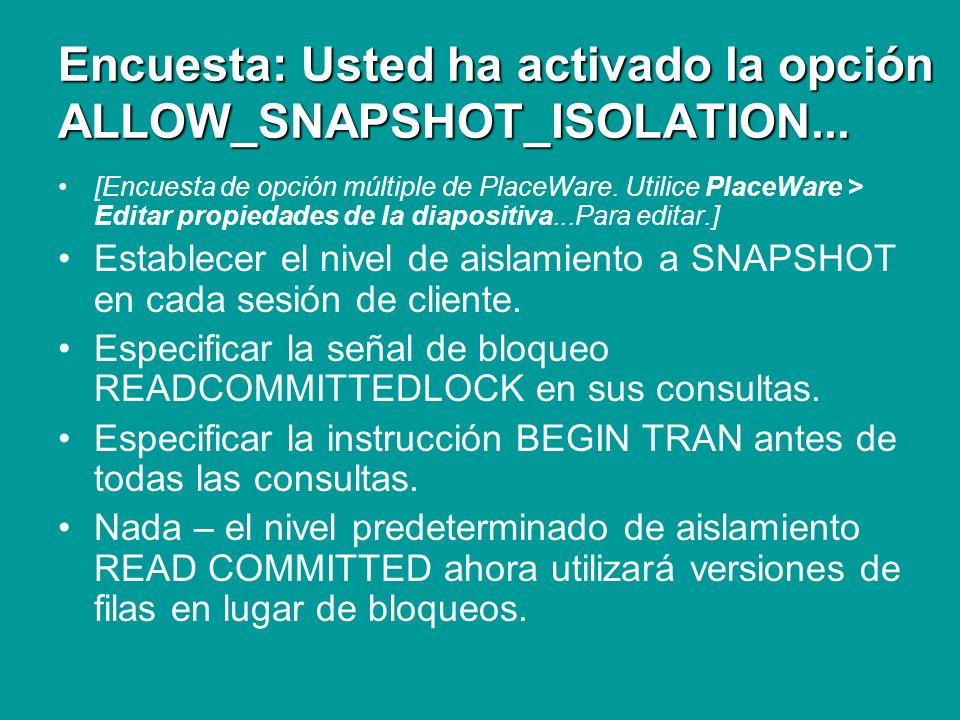 Encuesta: Usted ha activado la opción ALLOW_SNAPSHOT_ISOLATION...