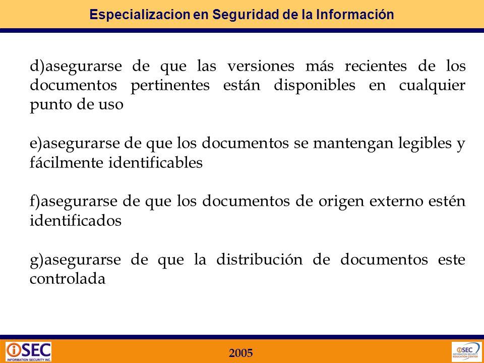 d)asegurarse de que las versiones más recientes de los documentos pertinentes están disponibles en cualquier punto de uso