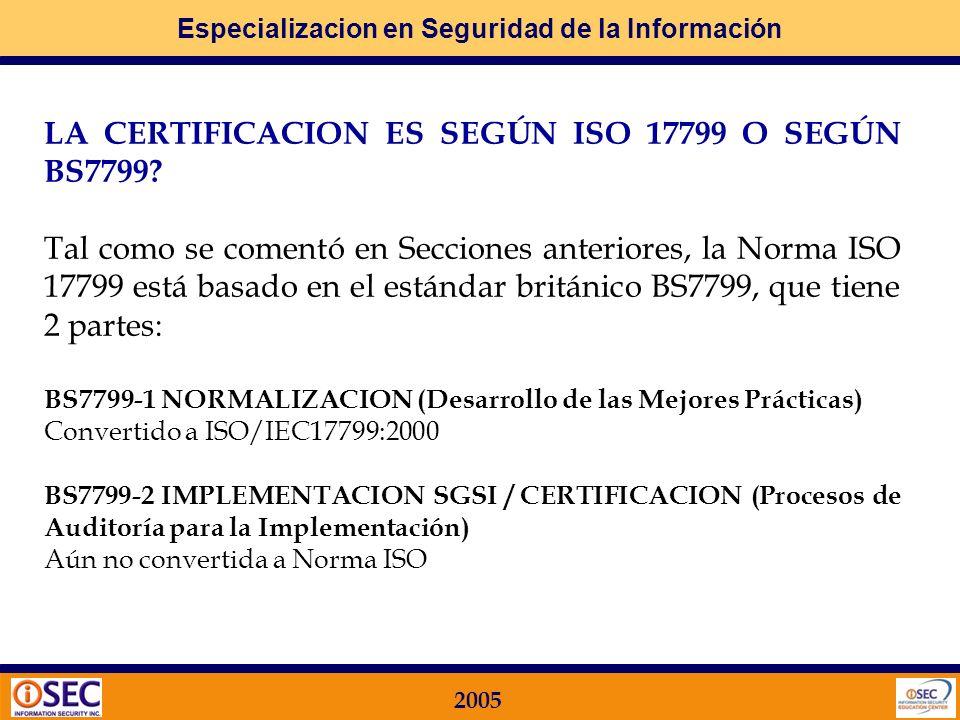LA CERTIFICACION ES SEGÚN ISO 17799 O SEGÚN BS7799
