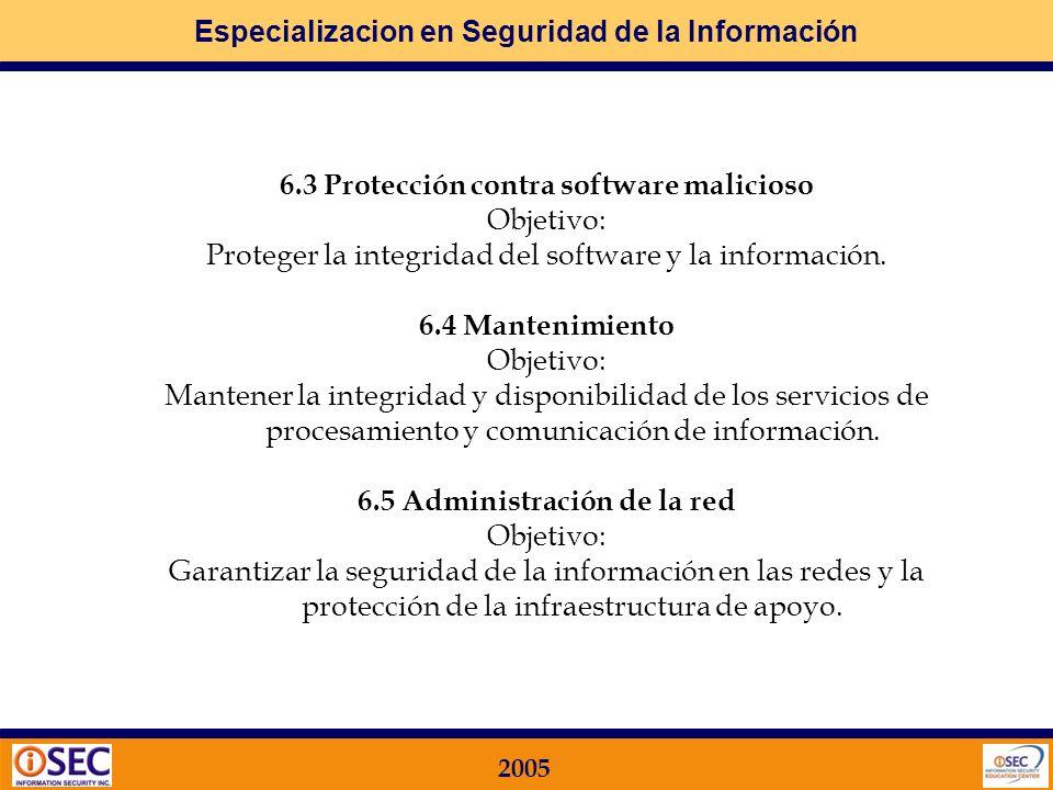 6.3 Protección contra software malicioso 6.5 Administración de la red