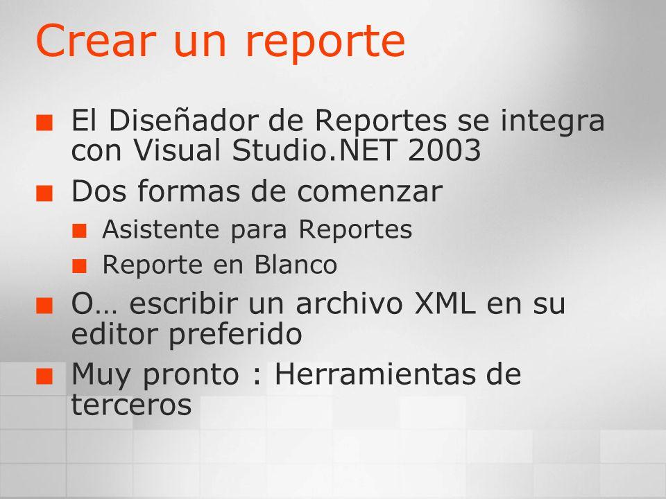Crear un reporte El Diseñador de Reportes se integra con Visual Studio.NET 2003. Dos formas de comenzar.