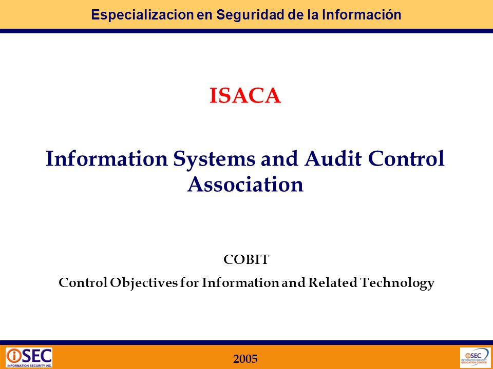 ISACA Information Systems and Audit Control Association