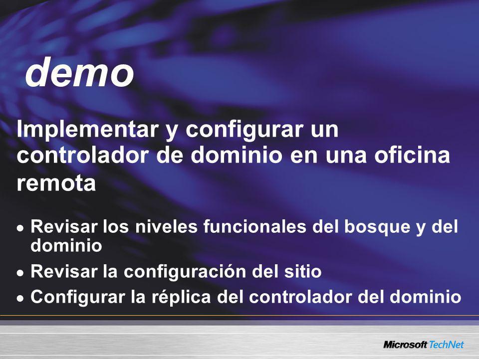 demoImplementar y configurar un controlador de dominio en una oficina remota. Revisar los niveles funcionales del bosque y del dominio.