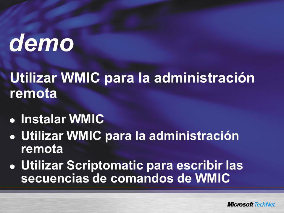 demo Utilizar WMIC para la administración remota Instalar WMIC
