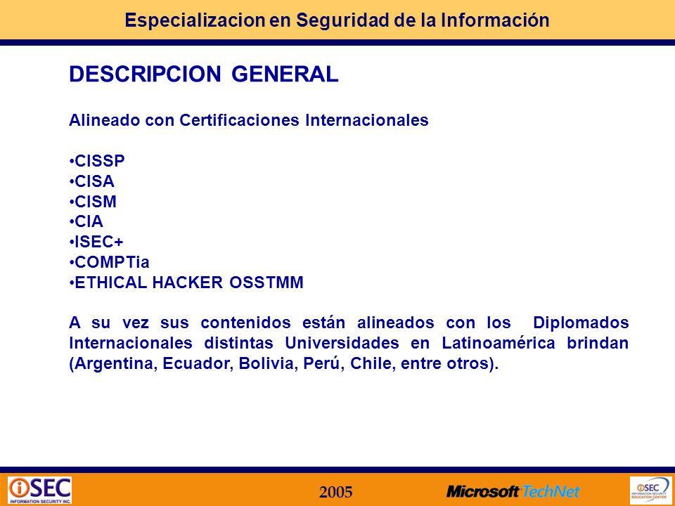 DESCRIPCION GENERAL Alineado con Certificaciones Internacionales CISSP