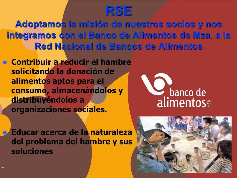 RSE Adoptamos la misión de nuestros socios y nos integramos con el Banco de Alimentos de Mza. a la Red Nacional de Bancos de Alimentos