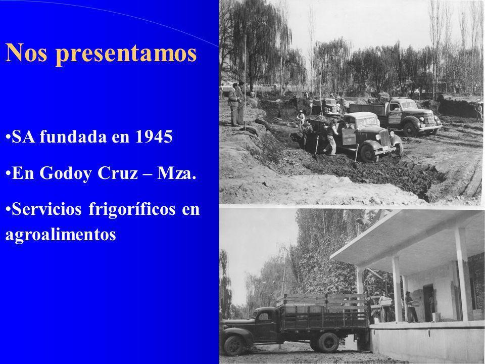 Nos presentamos SA fundada en 1945 En Godoy Cruz – Mza.