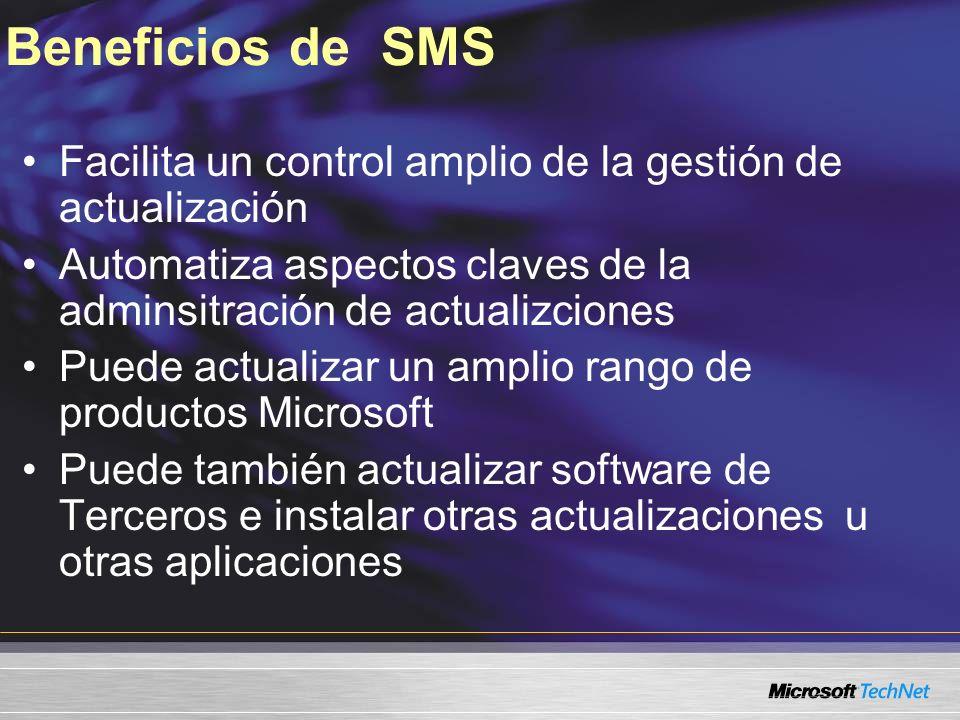 Beneficios de SMSFacilita un control amplio de la gestión de actualización. Automatiza aspectos claves de la adminsitración de actualizciones.