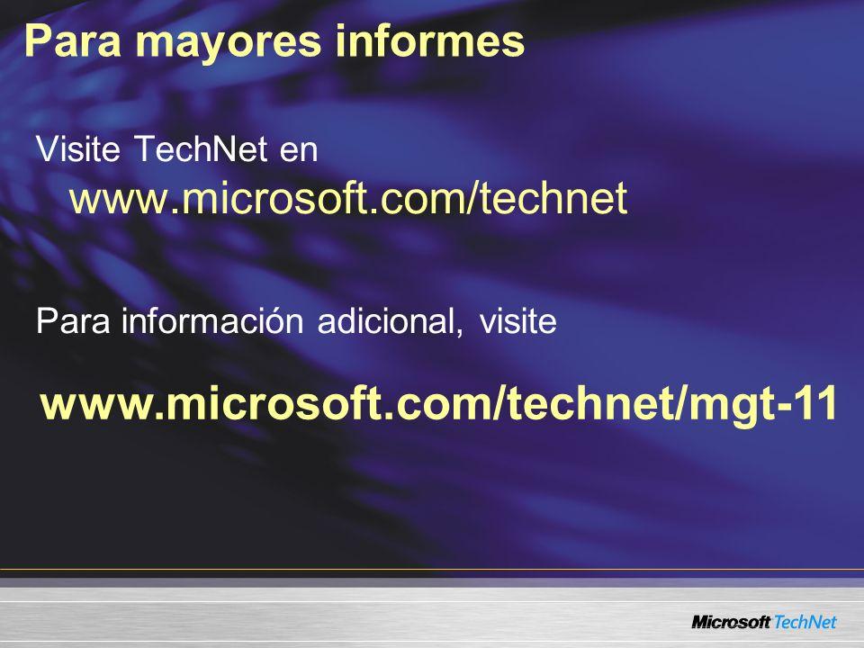 www.microsoft.com/technet/mgt-11 Para mayores informes