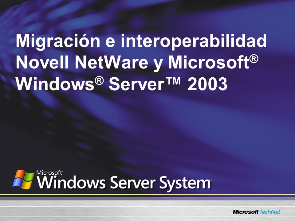 Migración e interoperabilidad Novell NetWare y Microsoft® Windows® Server™ 2003