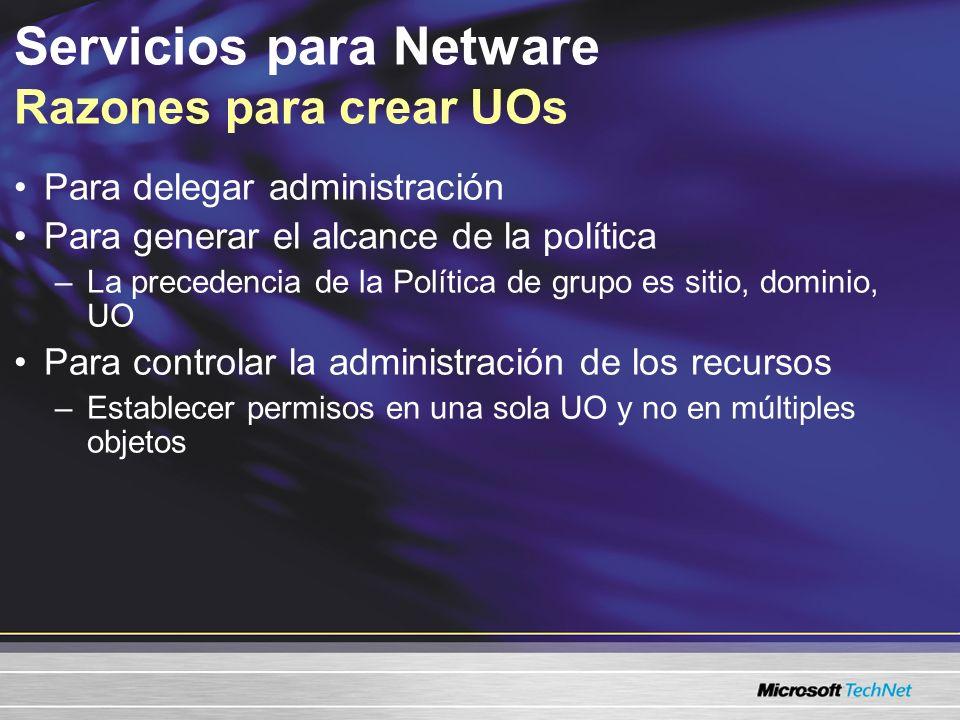 Servicios para Netware Razones para crear UOs