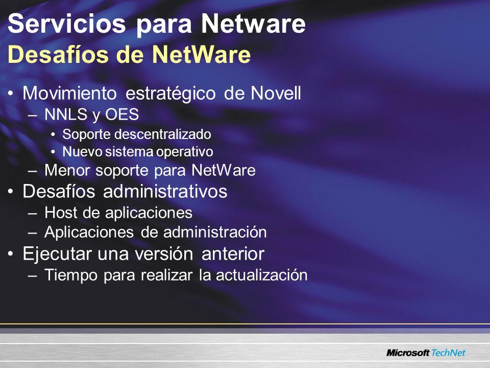 Servicios para Netware Desafíos de NetWare