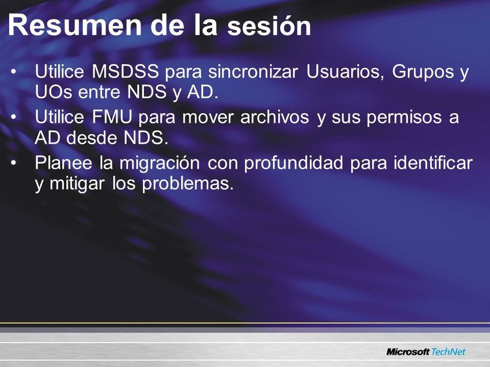 Resumen de la sesión Utilice MSDSS para sincronizar Usuarios, Grupos y UOs entre NDS y AD.
