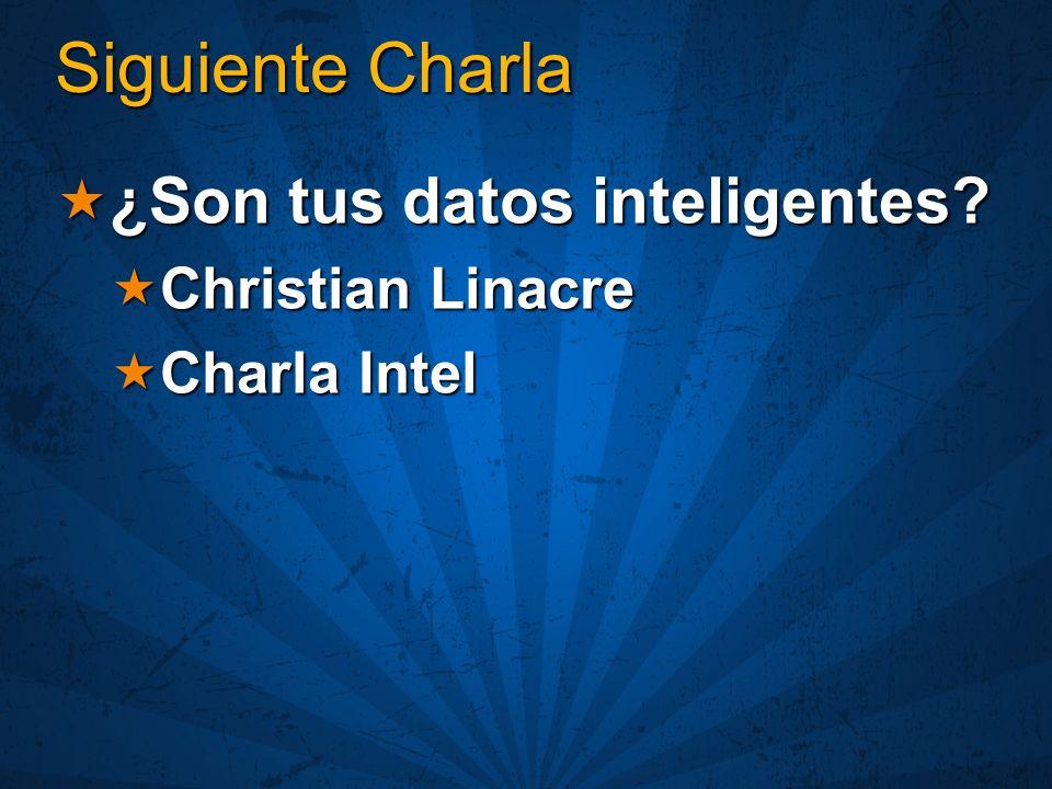 Siguiente Charla ¿Son tus datos inteligentes Christian Linacre