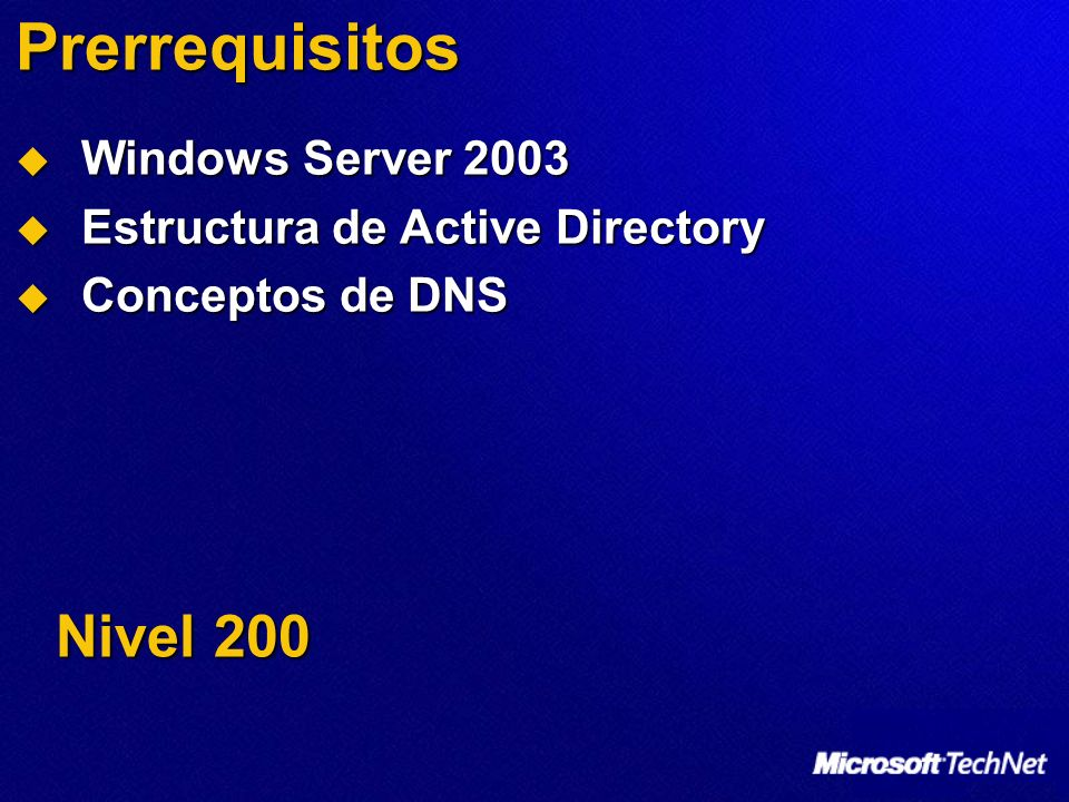 Prerrequisitos Nivel 200 Windows Server 2003