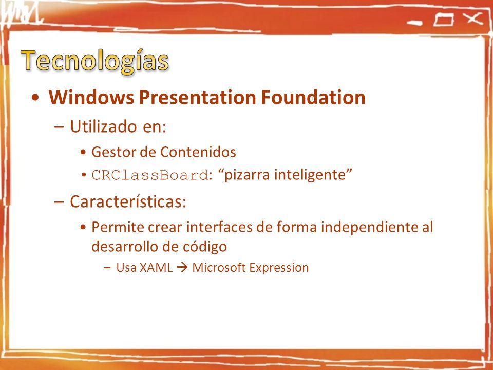 Tecnologías Windows Presentation Foundation Utilizado en: