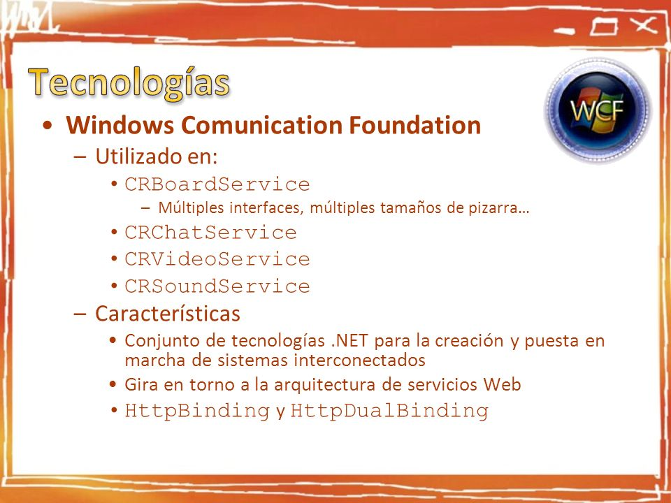 Tecnologías Windows Comunication Foundation Utilizado en: