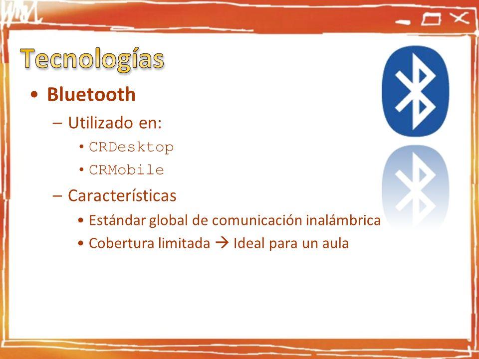 Tecnologías Bluetooth Utilizado en: Características CRDesktop CRMobile