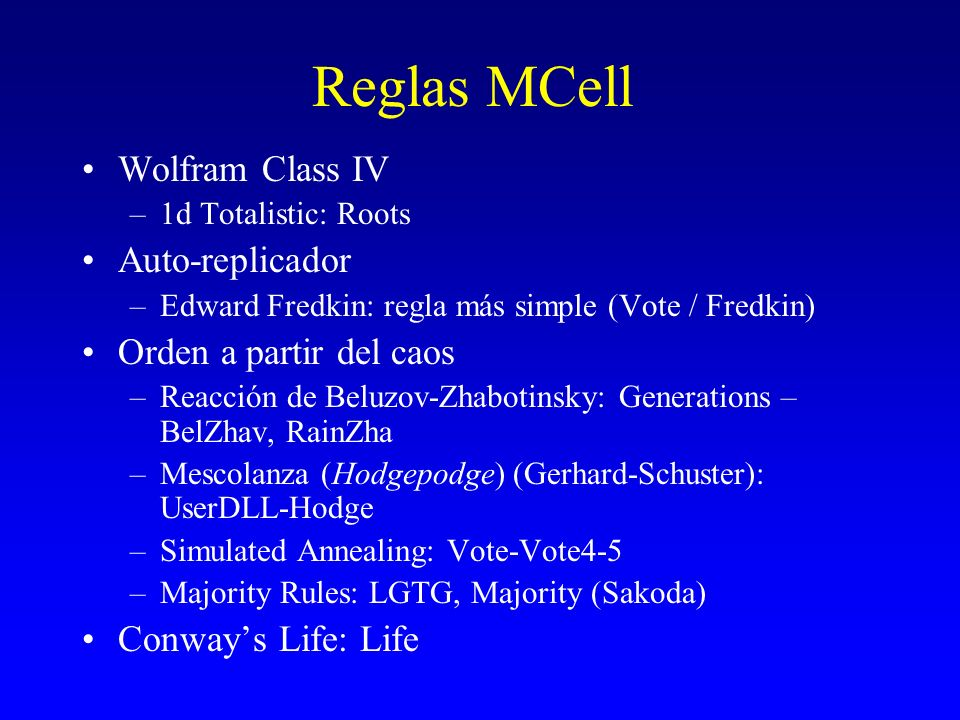 Reglas MCell Wolfram Class IV Auto-replicador Orden a partir del caos