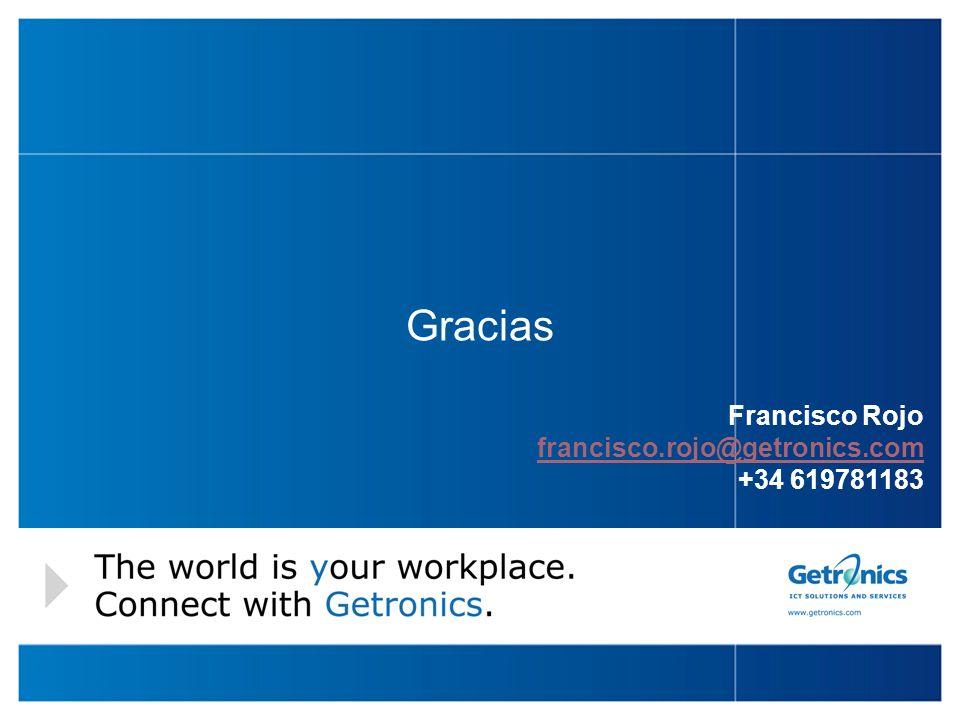 Gracias Francisco Rojo francisco.rojo@getronics.com +34 619781183