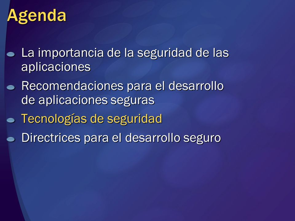 Agenda La importancia de la seguridad de las aplicaciones