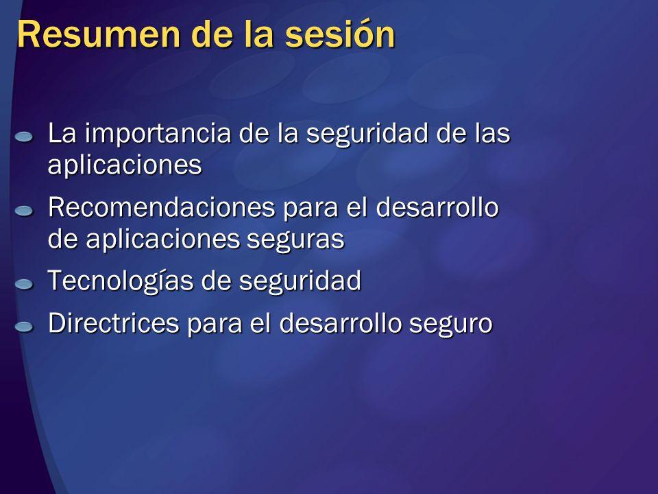 MGB 2003 Resumen de la sesión. La importancia de la seguridad de las aplicaciones. Recomendaciones para el desarrollo de aplicaciones seguras.
