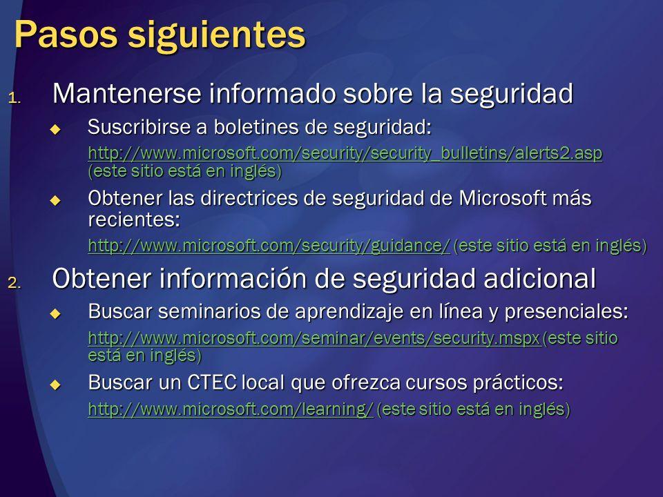 Pasos siguientes Mantenerse informado sobre la seguridad