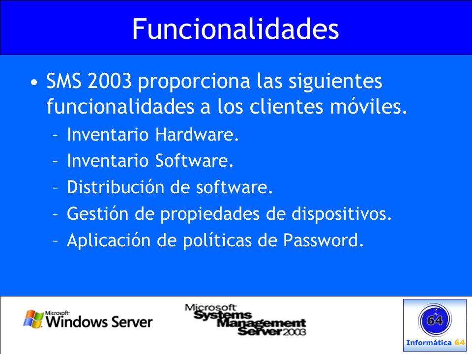 Funcionalidades SMS 2003 proporciona las siguientes funcionalidades a los clientes móviles. Inventario Hardware.