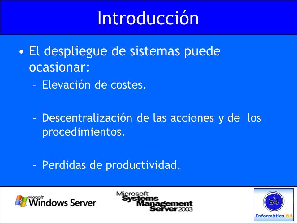 Introducción El despliegue de sistemas puede ocasionar: