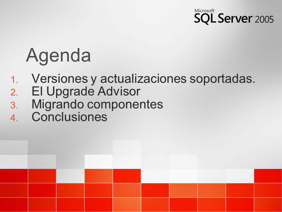 Agenda Versiones y actualizaciones soportadas. El Upgrade Advisor