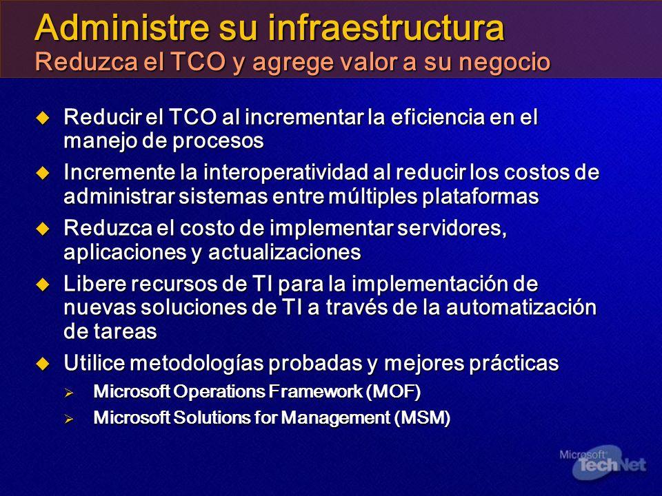 Administre su infraestructura Reduzca el TCO y agrege valor a su negocio